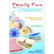 Family Fun for Summer by Jane Butcher