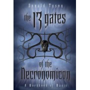 The 13 Gates of the Necronomicon: A Workbook of Magic
