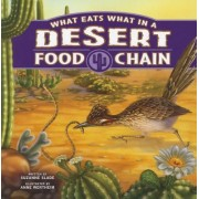 What Eats What in a Desert Food Chain by Suzanne Slade