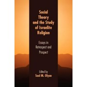 Social Theory and the Study of Israelite Religion by Saul M. Olyan