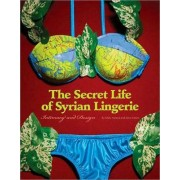 Secret Life of Syrian Lingerie by Malu Halasa