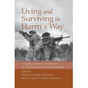 Living and Surviving in Harm's Way by Bret A. Moore