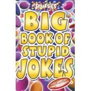 Smarties Big Book of Stupid Jokes by Michael Powell