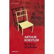 El cero y el infinito / Darkness At Noon by Arthur Koestler