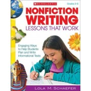 Nonfiction Writing Lessons That Work, Grades 2-5 by Lola M Schaefer