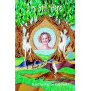 I'm Still Here by Martha Pierce Copeland