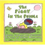 The Piggy in the Puddle. by Charlotte Pomerantz