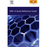 IFRS: A Quick Reference Guide by Robert Kirk