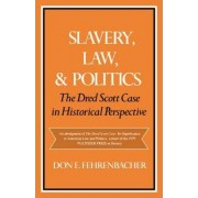 Slavery, Law, and Politics by Don E. Fehrenbacher