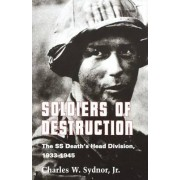 Soldiers of Destruction by Charles W. Sydnor