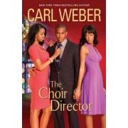 The Choir Director by Carl Weber