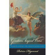 Goodness Beyond Virtue by Patrice Higonnet