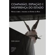 Compaixao, Expiacao E Indiferenca Do Estado: Notas Sobre a Tragedia de Entre-OS-Rios