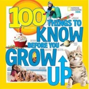 100 Things To Know Before You Grow Up by Lisa M. Gerry