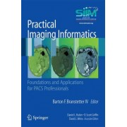 Practical Imaging Informatics by Society for Imaging Informatics in Medicine