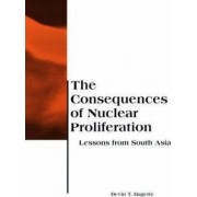 The Consequences of Nuclear Proliferation by Devin T. Hagerty