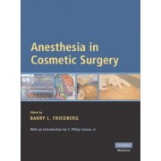 Anesthesia in Cosmetic Surgery by Barry Friedberg