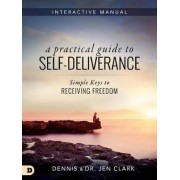 A Practical Guide to Self-Deliverance by Professor Dennis Clark