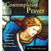 Contemplative Prayer by Father Thomas Keating