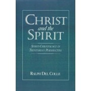 Christ and the Spirit by Ralph Del Colle