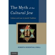 The Myth of the Cultural Jew: Culture and Law in Jewish Tradition