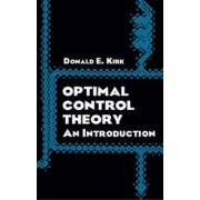 Optimal Control Theory by Donald E. Kirk