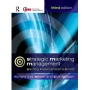 Strategic Marketing Management by Colin Gilligan
