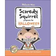 Scaredy Squirrel Prepares for Halloween by Melanie Watt