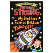 My Brother's Famous Bottom Takes off by Jeremy Strong