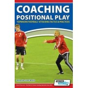 Coaching Positional Play - ''Expansive Football'' Attacking Tactics & Practices by Pasquale Casa Basile