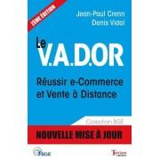 Le V.A.D.OR Réussir e-commerce et vente à distance - Denis Vidal
