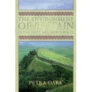The Environment of Britain in the First Millennium AD by Petra Dark