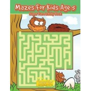 Mazes for Kids Age 5 - Super Fun Activity Book by Smarter Activity Books For Kids