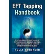Eft Tapping Handbook by Holly Thomason