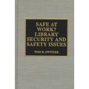 Safe at Work? by Teri R. Switzer