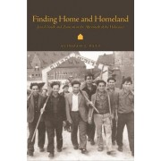 Finding Home and Homeland by Avinoam J. Patt