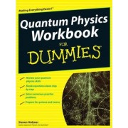 Quantum Physics Workbook For Dummies by Steven Holzner