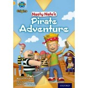 Project X Origins: Gold Book Band, Oxford Level 9: Pirates: Nasty Nate's Pirate Adventure by Marcia Vaughan
