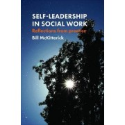 Self-Leadership in Social Work: Reflections from Practice by Bill McKitterick
