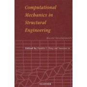 Computational Mechanics in Structural Engineering by Franklin Y. Cheng