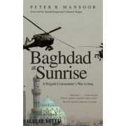 Baghdad at Sunrise by Peter R. Mansoor