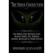 The Djinn Connection: The Hidden Links Between Djinn, Shadow People, Ets, Nephilim, Archons, Reptilians and Other Entities