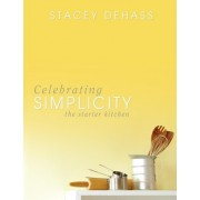 Celebrating Simplicity by Stacey Dehass