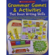 Immacula A. Rhodes Grammar Games & Activities That Boost Writing Skills: Dozens of Engaging Grammar Manipulatives, Games, and Activities to Teach and Reinforce Parts of