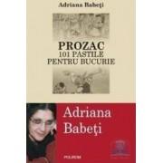 Prozac 101 pastile pentru bucurie - Adriana Babeti