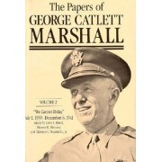 The Papers of George Catlett Marshall: The Right Man for the Job, December 7, 1941-May 31, 1943 v. 3 by George Catlett Marshall