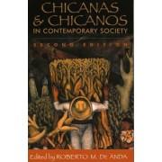Chicanas & Chicanos in Contemporary Society by De Roberto M. Anda