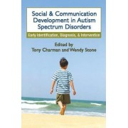 Social and Communication Development in Autism Spectrum Disorders by Tony Charman