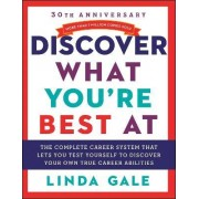 Discover What You're Best At by Linda Gale