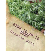 Kiss 10.10.10 Diet: Keeping It Super Simple 10 Pounds, 10 Days, 10 Steps